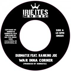 "Dubmatix & Ranking Joe ""War Inna Corner"" & ""War Inna Corner (Raw Version)"" 7 Inch [IIM001]"