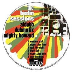 The Berlin Sessions (Aldubb, Dubmatix & Mighty Howard) – 12 Inch [IIM007]