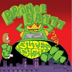 "Prince Fatty ""Supersize"" (Mr. Bongo/Indigo)"