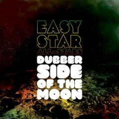 "Easy Star All-Stars/Various ""Dubber Side Of The Moon"" (Easy Star Records/Broken Silence – 2010)"