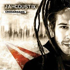 """Jahcoustix """"Crossroads"""" (Kingstone Records/Groove Attack 2010)"""