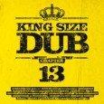 King Size Dub Chapter 13 (Echo Beach – 2010) Was für eine Leistung!?!! Welch unglaubliche Kontinuität! Die King Size Dub Serie, vor einiger Zeit schon mal für beendet erklärt, geht...