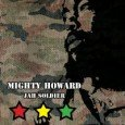 "Mighty Howard ""Jah Soldier"" (Mighty Works Music – 2010) Mighty Howard was born Howard Bridges in the United States. Like many other artists, his first encounter with music was through..."