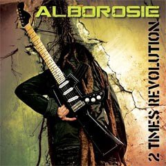 "Alborosie ""2 Times Revolution"" (Greensleves / VP / Groove Attack – 2011)"