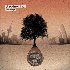 """Dreadnut Inc. """"First Drop"""" (Dreadnut Inc./Soulfire 2011)"""