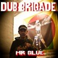 EPISODE #5 – MR GLUE (ONE DROP) DUB BRIGADE is a sequal of mixtapes freely available for each & everyone. The game is open and dub is the goal. Classic...