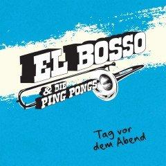 """El Bosso & die Ping Pongs """"Tag Vor Dem Abend"""" (Pork Pie)"""