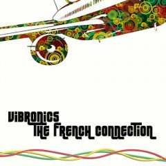 VIBRONICS – THE FRENCH CONNECTION – NEW RELEASE MARCH 2012