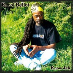 "Errol Bellot ""Know Jah"" (Reality Shock)"