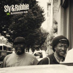 "Sly & Robbie ""Blackwood Dub"" (Groove Attack)"