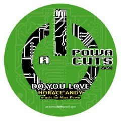 """Horace Andy """"Do You Love"""" (Powa Cuts)"""