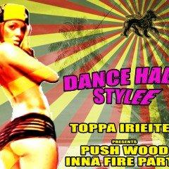 "IIP019 [DANCEHALL] Toppa IrieItes – Wood inna Fire 2 ""Dancehall Style"""