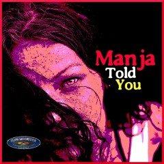 """Manja """"Told You"""" (Kingston Songs)"""