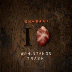"Shabani ""Wohlstandstrash"" (N-Gage Productions)"