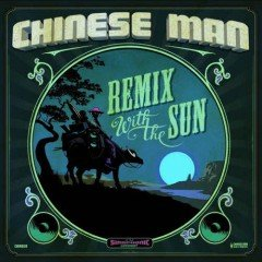 """Chinese Man """"Remix With The Sun"""" (Chinese Man Records)"""