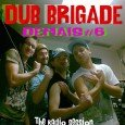 EPISODE #6 – Demais (Hollerback) DUB BRIGADE is a sequal of mixtapes freely available for each &...