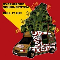 "Overproof Soundsystem ""Pull It Up"" (Collision/Echo Beach)"