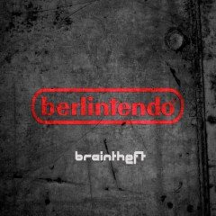 "Braintheft ""Berlintendo"" (One-Drop Music)"