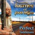 """Perfect """"Journey of 1000 Miles"""" (Dynasty Records – 2012) Zu Perfect Giddimani muss man eigentlich nicht mehr viel sagen. So ist er vom Handcart Bwoy zu einem international bekannten Künstler..."""