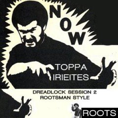 IIP032 ROOTS Toppa IrieItes – Dreadlock Session Vol2 – Rootzman Style