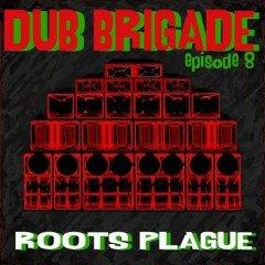 IIP038 – Dub Brigade Episode 8 – Roots Plague Sound