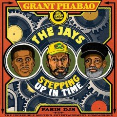 "Grant Phabao & The Jays ""Stepping Up In Time"" (Paris DJs)"