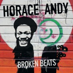 "Horace Andy ""Broken Beats"" (Echo Beach)"