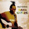 """Wally Warning """"Mama Nature"""" (Cunucu Records – 2013) Mit """"No Monkey"""" hat Wally Warning vor etwas mehr als fünf Jahren einen Hit gelandet, der in den Radios lief und sicher..."""