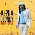 """Alpha Blondy """"Mystic Power"""" (Test/Wagram Music – 2013) Keine Frage: Alpha Blondy kann als wichtigster Wegbereiter des afrikanischen Reggae angesehen werden. Mit seiner Band Solar System hat er unzählige Erfolge..."""