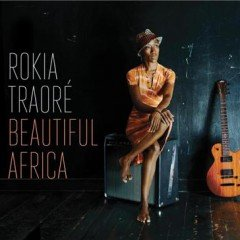 "Rokia Traoré ""Beautiful Africa"" (Outhere Records)"