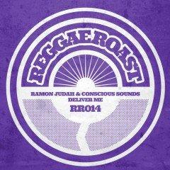 "Ramon Judah & Conscious Sound – ""Deliver Me"" (Reggae Roast RR014 2013)"