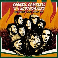 """Cornell Campbell meets Soothsayers """"Nothing Can Stop Us"""" (Strut)"""