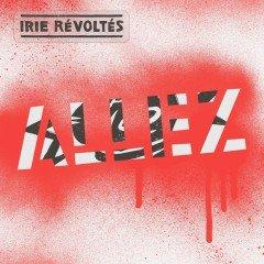 """Irie Révoltés """"Allez"""" (Ferryhouse/Warner)"""