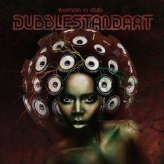 "Dubblestandard ""Woman In Dub"" (Collision)"