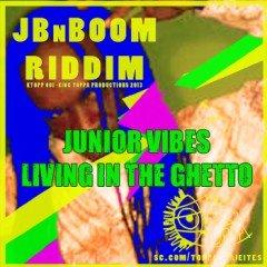 """Junior Vibes (JA) – """"Living in the Ghetto"""" – new single on JBnBOOM (KTOPP)"""