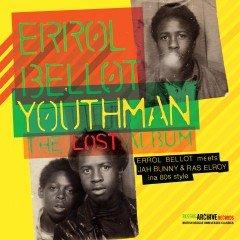 "Errol Bellot ""Youthman"" (Reggae Archive Records)"