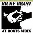 """Ricky Grant """"At Roots Vibes"""" (Roots Vibes Production – 2013) Es ist immer wieder schön zu hören, wenn Veteranen nicht links liegen gelassen werden sondern mitten drin im Geschehen sind...."""