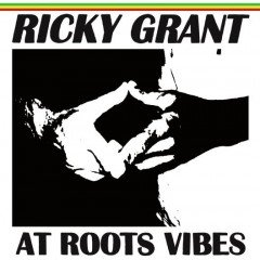 """Ricky Grant """"At Roots Vibes"""" (Roots Vibes)"""