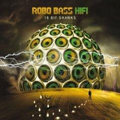 "Robo Bass Hifi ""16 Bit Skanks"" (Select Cuts)"
