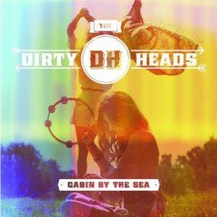 "The Dirty Heads ""Cabin By The Sea"" (EMI)"