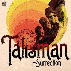 "Talisman ""I-Surrection"" (Sugar Shack)"
