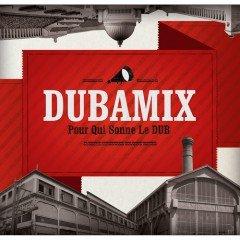 """Dubamix """"Pour Qui Sonne Le Dub"""" (Dubamix)"""