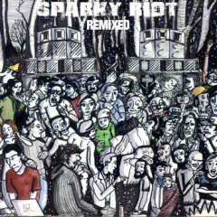 "Sparky Riot ""Remixed"" (Sparky Riot)"