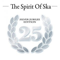 The Spirit Of Ska Silver Jubilee Edition 25 (Pork Pie)