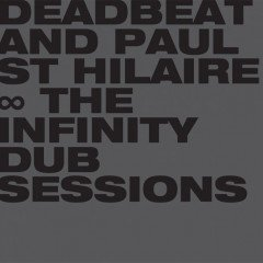 "Deadbeat feat. Paul St. Hilaire ""The Infinity Dub Sessions"" (BLKRT)"