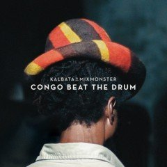 "Kalbata & Mixmonster ""Congo Beat The Drum"" (Freestyle Records)"