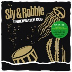 """Sly & Robbie """"Underwater Dub"""" (Groove Attack)"""