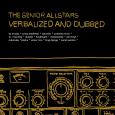 The Senior Allstars im Interview – Verbalized and Dubbed The Senior Allstars gelten seit Jahren eher als reine Instrumentalband, die sehr versiert und entspannt musizieren. Ihre Kompositionen sind 1A und...
