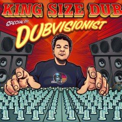 "Dubvisionist ""King Size Dub Special"" (Echo Beach)"
