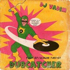 "DJ Vadim ""Dubcatcher"" (BBE)"